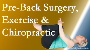 Back And Neck Care Center suggests beneficial pre-back surgery chiropractic care and exercise to physically prepare for and possibly avoid back surgery.